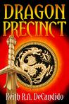 Dragon Precinct by Keith R.A. DeCandido