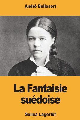 La Fantaisie Su�doise: Selma Lagerl�f