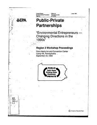 Environmental Entrepreneurs: Changing Directions in the 1990s Region 3 Workshop Proceedings