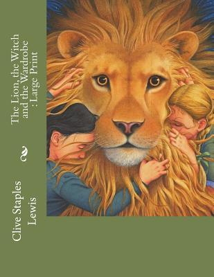 The Lion, the Witch and the Wardrobe: Large Print