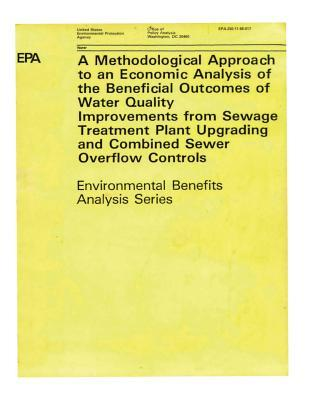 Methodological Approach to an Economic Analysis of the Beneficial Outcomes of Water Quality Improvements from Sewage Treatment Plant Upgrading and Combined Sewer Overflow Controls Environmental Benefits Analysis Series