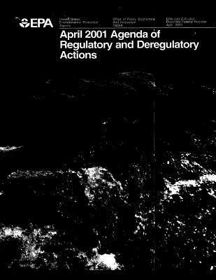 Federal Register April 2001 Agenda of Regulatory and Deregulatory Actions