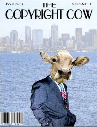 """The """"Occupy"""" and """"Tea Party"""" Agree to Not Steal Copyrights in a """"Post-Greed"""" or Pro-IP"""" Era (Copyright Cow Book 4)"""