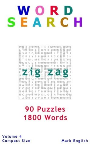 "Word Search: Zig Zag, 90 Puzzles, 1800 Words, Volume 4, Compact 5""x8"" Size"