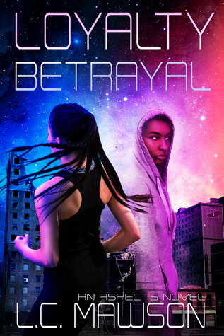 Loyalty/Betrayal (Aspects, #5)