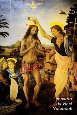 Leonardo Da Vinci Notebook: The Baptism of Christ Journal 100-Page Beautiful Lined Art Notebook 6 X 9 Artsy Journal Notebook