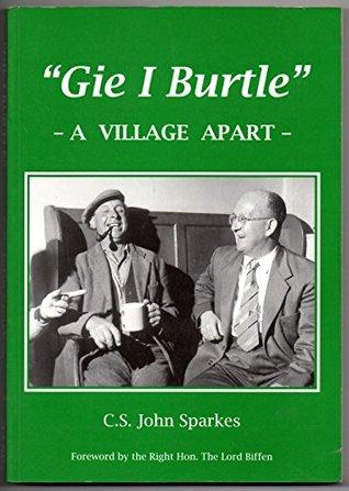 Gie I Burtle: a Village apart