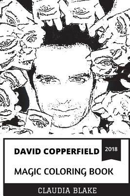 David Copperfield Magic Coloring Book: The Most Commercially Successful Magician in the History and Illusionist, Emmy Award Winner and Receiver of French Knighthood Inspired Adult Coloring Book
