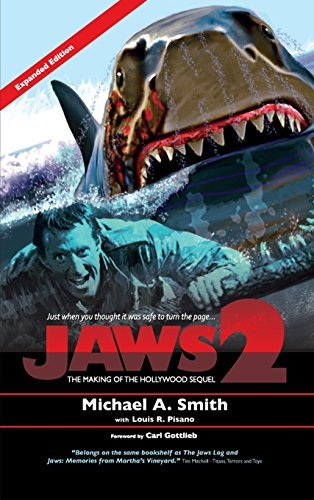 Jaws 2: The Making of the Hollywood Sequel: Updated and Expanded Edition