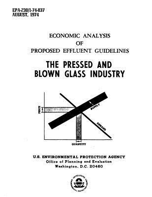 Economic Analysis of Proposed Effluent Guidelines - The Pressed & Blown Glass Industry