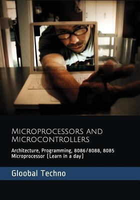 Microprocessors and Microcontrollers: Architecture, Programming, 8086/8088, 8085 Microprocessor