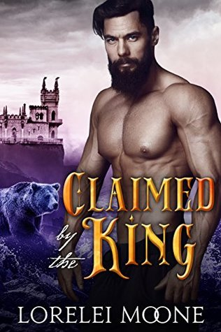 Claimed by the King: A BBW Bear Shifter Fantasy Romance (Shifters of Black Isle Book 1)