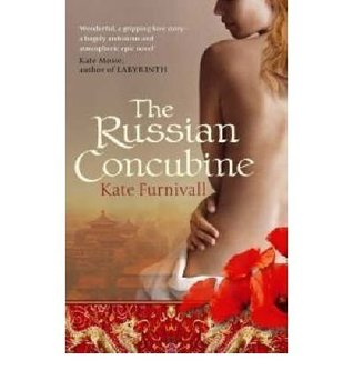 [The Russian Concubine] (By: Kate Furnivall) [published: June, 2007]