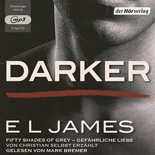 Darker - Fifty Shades of Grey. Gefährliche Liebe von Christian selbst erzählt: Band 2