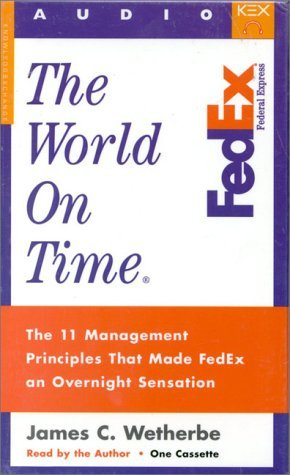The World on Time Audiobook: The 11 Management Principles That Made Fedex an Overnight Sensation
