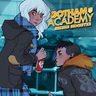 Gotham Academy: Second Semester (2016-2017) (Collections) (2 Book Series)