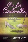 Par for Cinderella (The Cinderella Romances #3)
