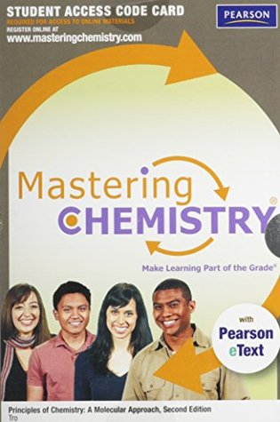 MasteringChemistry with Pearson eText -- Standalone Access Card -- for Principles of Chemistry: A Molecular Approach (2nd Edition)