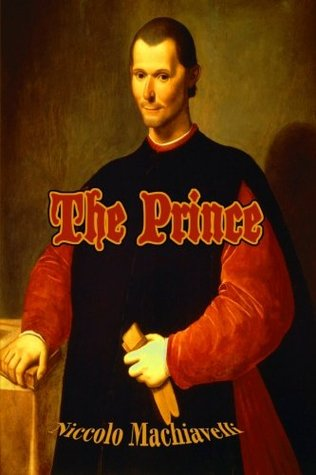 The Prince: The Use of Political Power in the Western World (Timeless Classic Books)
