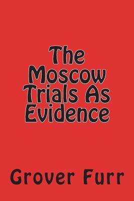 The Moscow Trials as Evidence