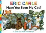 Have You Seen My Cat?. Eric Carle