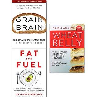Grain Brain / Wheat Belly / Fat for Fuel