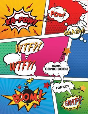 Blank Comic Book for Kids: Create and Drawing Your Comic Book by Your Self (Large Print 8.5x11) with 108 Pages: Blank Comic Book Template