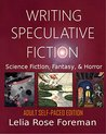 Writing Speculative Fiction: Science Fiction, Fantasy, and Horror: Adult Self-Paced Edition