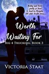 Worth Waiting For (Big 4 Trucking Book 3)