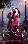 You Only Love Twice (London Steampunk: The Blue Blood Conspiracy #3)
