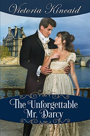 The Unforgettable Mr Darcy, Victoria Kincaid, excerpt, giveaway, book giveaway, Jane Austen, Austen in August, Pride and Prejudice sequels, JAFF, Jane Austen fanfiction