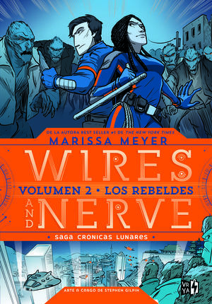 Los rebeldes (Wires and Nerve, #2)