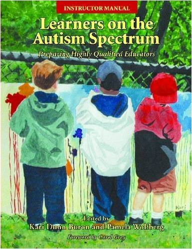 Learners on the Autism Spectrum: Preparing Highly Qualified Educators Textbook Instructors Manual and CD