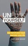 Unfu*k Yourself: ...