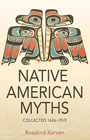 NATIVE AMERICAN MYTHS: Collected 1636–1919