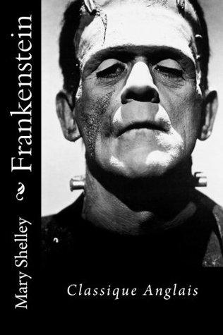 Frankenstein: Classique Anglais/ Classical English