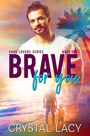 Brave for You (Oahu Lovers, #1)