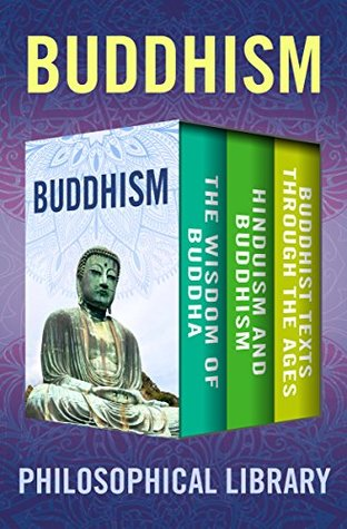 Buddhism: The Wisdom of Buddha, Hinduism and Buddhism, and Buddhist Texts Through the Ages