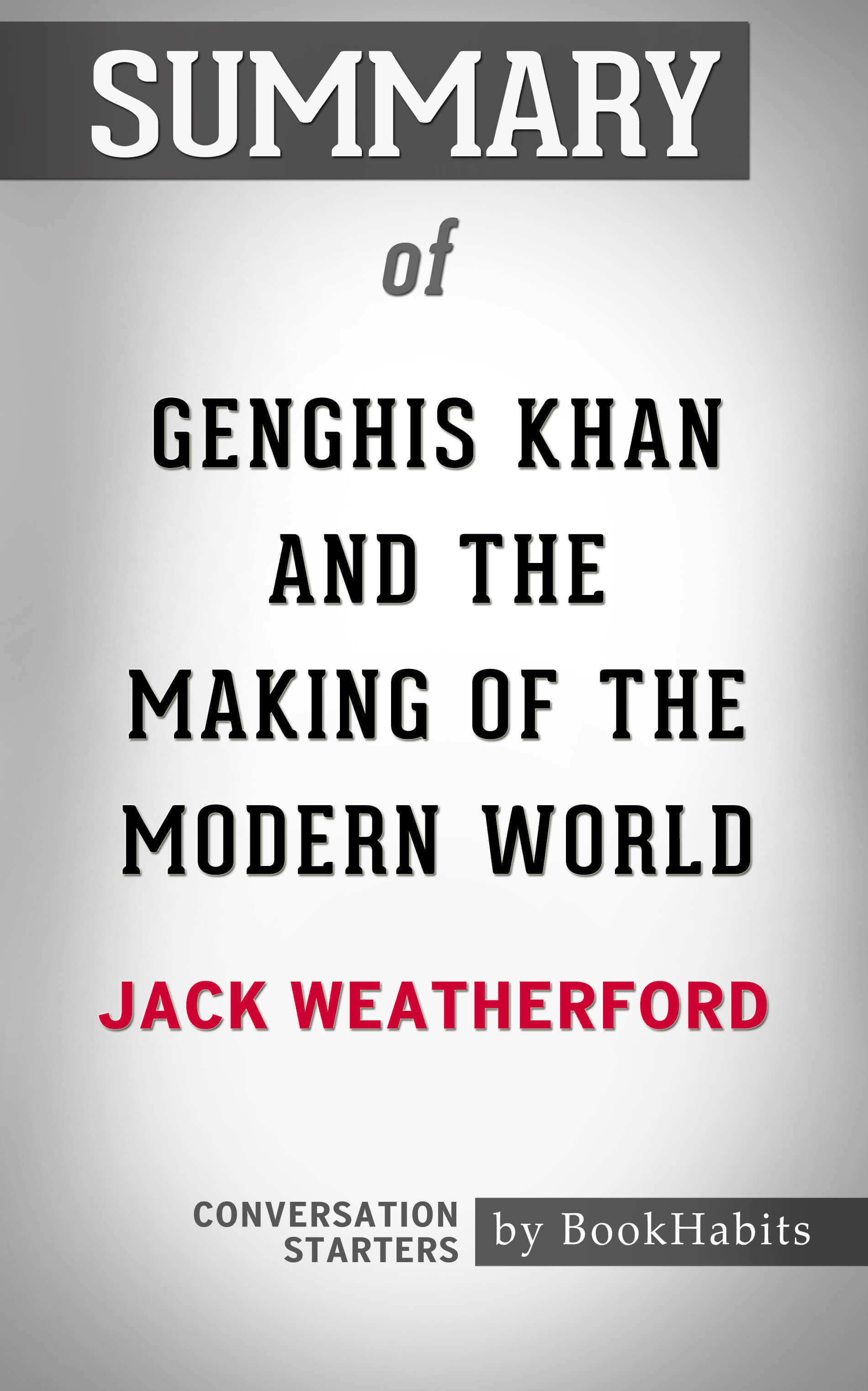 Summary of Genghis Khan and the Making of the Modern World by Jack Weatherford | Conversation Starters