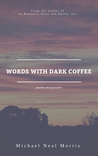 Words With Dark Coffee