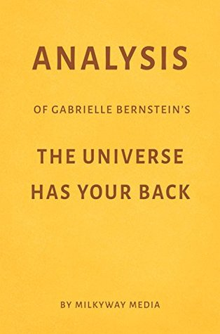 Analysis of Gabrielle Bernstein's The Universe Has Your Back by Milkyway Media