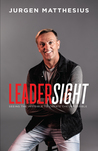 Leadersight: Seeing the Invisible to Create the Impossible