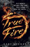 True Fire: Book 1