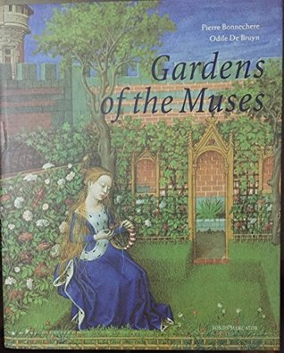 Gardens of the Muses: The story of landscape architecture from Ancient Egypt to the modern day through literature and the arts