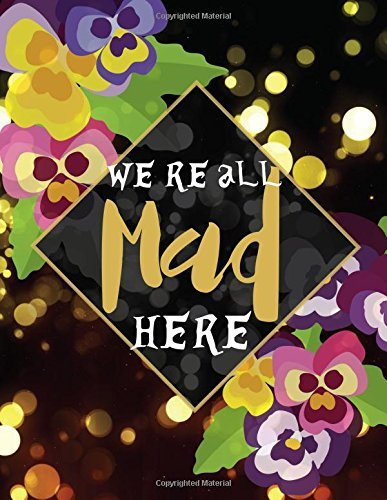 We re all mad here: Quote journal, 110 unlined pages,8.5x11 in, Witch and spell: Quote journal to write in your wisdom thoughts, plan,and ideas for office /student/ teacher