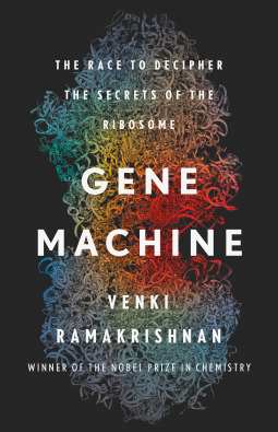 Gene Machine by Venki Ramakrishnan