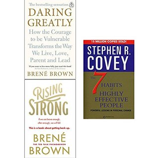 Daring Greatly / Rising Strong / The 7 Habits of Highly Effective People