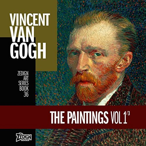 Vincent Van Gogh - The Paintings Vol 1 (Zedign Art Series)