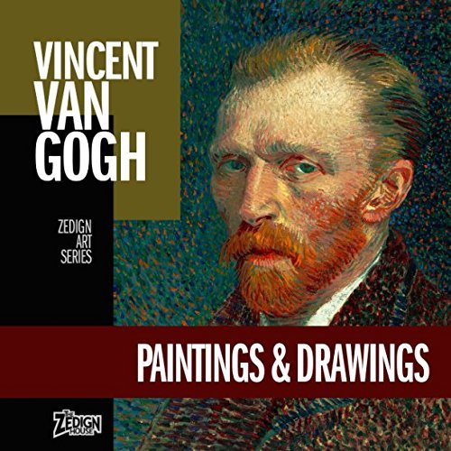 Vincent van Gogh - Paintings & Drawings (Zedign Art Series)