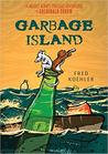 Garbage Island (The Nearly Always Perilous Adventures of Archibald Shrew, #1)